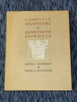 Computer Architecture : A Quantitative Approach by David A. Patterson and John L