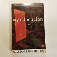 My Education by William S. Burroughs - 1996 First Paperback Edition