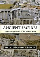 Ancient Empires : From Mesopotamia to the Rise of Islam, Paperback by Cline, ...
