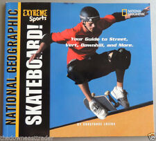"""""""Skateboard!"""" Extreme Sports National Geographic Guide Constance Loizos PB 2002"""