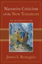 Narrative Criticism of the New Testament : An Introduction by James L. Resseguie