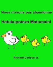 Nous N'avons Pas Abandonné Hatukupoteza Matumaini : Livre d'images Pour...