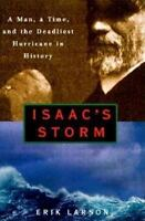 Isaac's Storm : A Man, a Time, and the Deadliest Hurricane in History HB No DJ