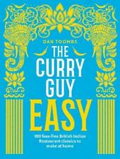 The Curry Guy Easy 100 fuss free British Indian restaruant By Dan Toombs NEW
