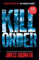 Maze Runner:  The Kill Order, Dashner, James, New