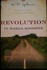 Revolution in World Missions : One Man's Journey to Change a Generation by K....