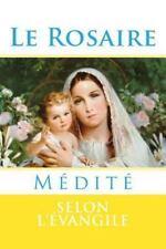 Le Rosaire : Médité by Louis-Marie Grignion de Montfort, Pepito Famiya and...
