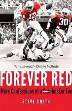 NEW Forever Red: More Confessions of a Cornhusker Fan by Steve Smith
