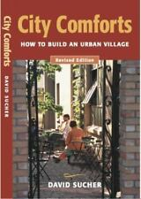 City Comforts: How to Build an Urban Village, Revised Edition