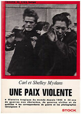 MYDANS Carl et Shelley - UNE PAIX VIOLENTE - 1968