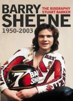 Barry Sheene, 1950-2003: The Biography By Stuart Barker