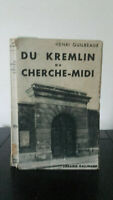 Henri Guilbeaux - Del Cremlino Au Cherche Midi - 1933 - Edizione Gallimard