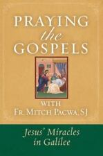 Praying the Gospels with Fr. Mitch Pacwa: Jesus' Miracles in Galilee (Paperback