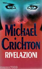LIBRO= RIVELAZIONI=MICHAEL CRICHTON=CDE SU LICENZA GARZANTI 1994