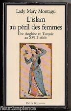L'Islam au péril des femmes Une anglaise en Turquie au XVIIIe siècle