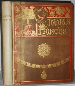 INDIA'S PRINCES: SHORT LIFE SKETCHES OF THE NATIVE RULERS OF INDIA, 1894 - RARE.