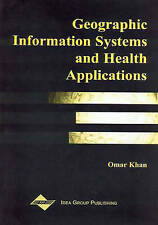 NEW Geographic Information Systems and Health Applications by Ric Gisp Skinner