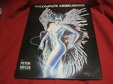 The Complete Airbrush Book by Peter Siegel