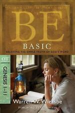 The BE Series Commentary: Be Basic (Genesis 1-11) : Believing the Simple Truth o