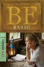 Be Basic: Believing the Simple Truth of God's Wor... by Wiersbe, W.W. 1434766357