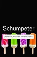 Capitalism, Socialism and Democracy by Joseph A. Schumpeter 9780415567893