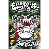 Captain Underpants and the Tyrannical Retaliation of the Turbo Toilet 2000 by Da