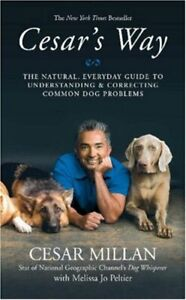 Cesar's Way: The Natural, Everyday Guide to Underst... by Millan, Cesar Hardback