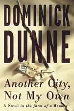 Another City, Not My Own: A Novel in the Form of a Memoir, Dominick Dunne, Good