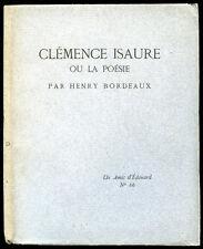 Henry Bordeaux : CLEMENCE ISAURE ou LA POESIE - Les Amis d'Edouard n° 66, 1924