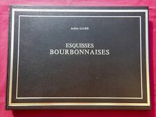 ACHILLE ALLIER - ESQUISSES BOURBONNAISES - LAFFITTE - 1979