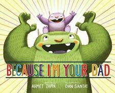 Because I'm Your Dad by Ahmet Zappa (paperback)