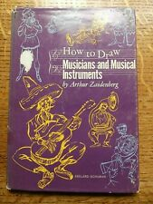 How To Draw Musicians & Musical Instruments 1970 Arthur Zaidenberg VGC