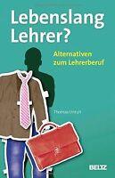 Lebenslang Lehrer?: Alternativen zum Lehrerberuf (Beltz ...   Buch   Zustand gut