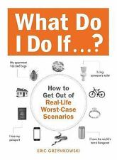 What Do I Do If ? How to Get Out of Real-Life Worst-Case Scenarios-FREE SHIPPING