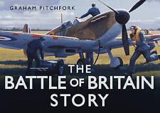 The Battle of Britain Story BRAND NEW BOOK Graham Pitchfork (Hardback, 2010)
