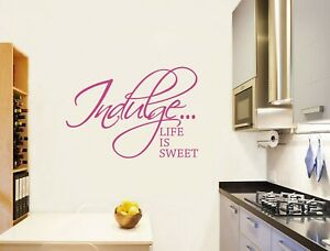 Indulge life is sweet wall sticker | Kitchen wall quote stickers