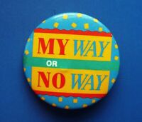 Hallmark BUTTON PIN Vintage MY WAY or NO WAY Slogan Funny PINBACK RARE