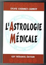L'ASTROLOGIE MÉDICALE - SYLVIE CHERMET-CARROY - LIVRE NEUF