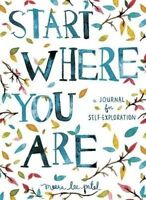 Start Where You Are: A Journal for Self-Exploration by Meera Lee Patel Paperback