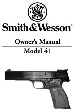 Smith & Wesson Model 41 Pistol - Parts, Use & Maintenance Manual