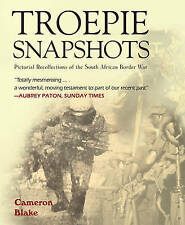 Troepie Snapshots: Pictorial Recollections of the South African Border War by...