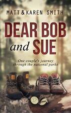 Dear Bob and Sue by Smith, Matt and Karen, Smith, Matt, Smith, Karen