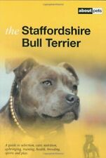 The Staffordshire Bull Terrier (About Pets) by Various Hardback Book The Fast
