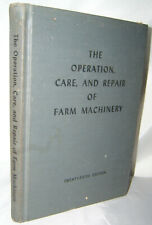 Operation Care and Repair of Farm Machinery John Deere 25th ed. 1950s