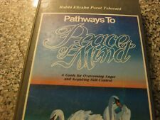 Pathways to Peace of Mind  A Guide for Overcoming Anger and Acquiring Self-Contr