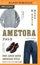 Ametora : How Japan Saved American Style by W. David Marx (2016, MP3 CD,...