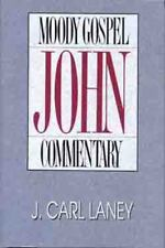 Moody Gospel Commentary: John by J. Carl Laney (1992, Paperback, New Edition)