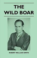 The Wild Boar by Smith, Robert Wallace