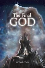 "The Final God by D. ""Deuke"" Eukel (2013, Paperback)"