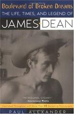 Boulevard of Broken Dreams: The Life, Times and Legend of James Dean, Paul Alexa